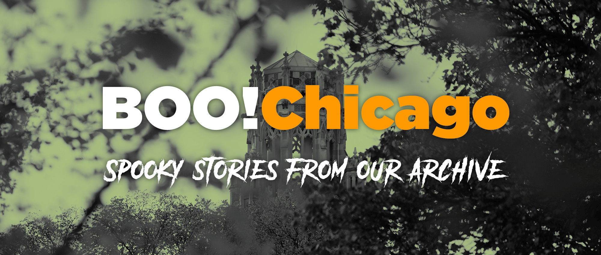 BOO!Chicago: Spooky stories from our archive