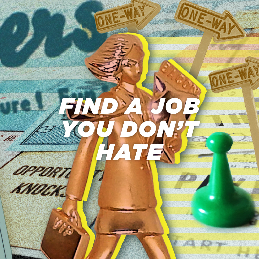Find a job you don't hate