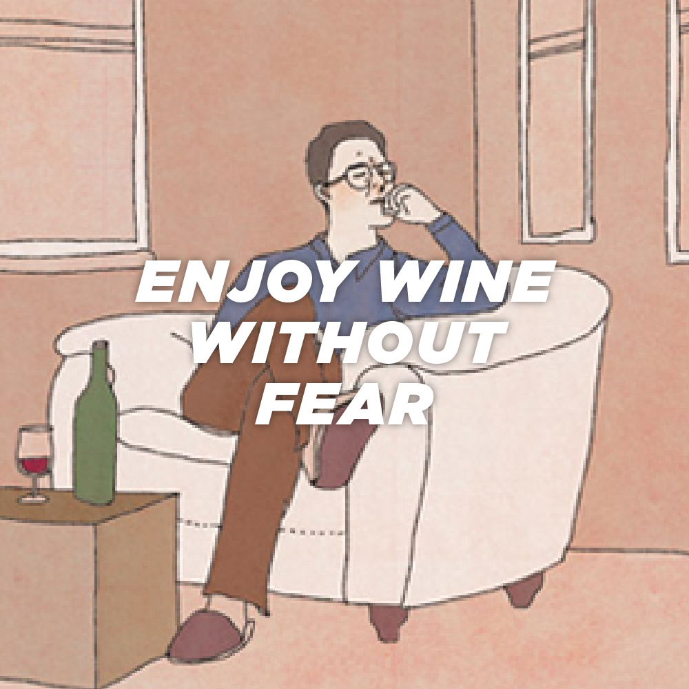 Enjoy wine without fear
