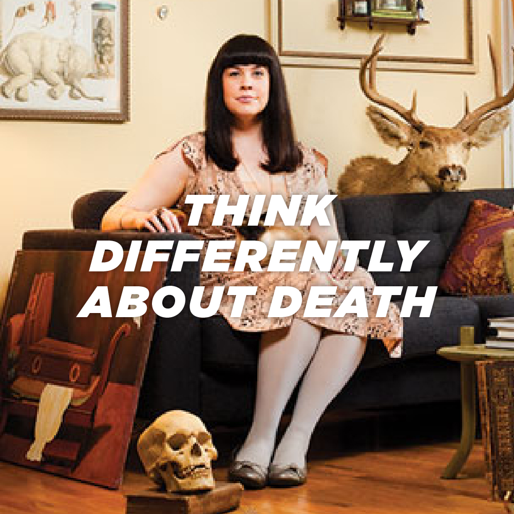 Think differently about death