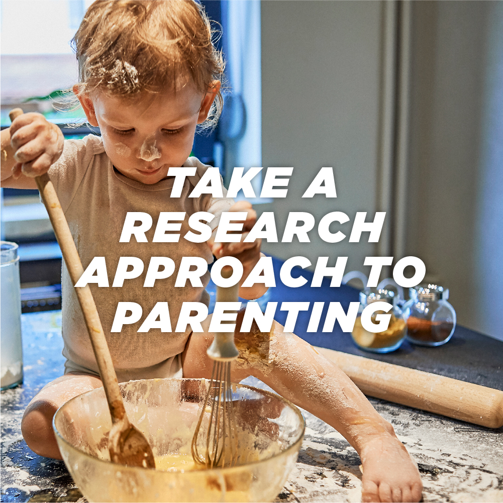 Take a research approach to parenting